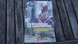 Les Belges Dans Les Catastrophes - Christian Deglas (voir Détails) - Belgique