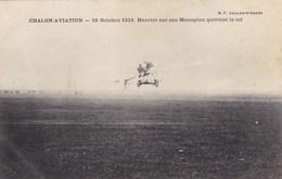 Châlon-Aviation - 16 Octobre 1910 - Hanriot Sur Son Monoplan Quittant Le Sol - Airmen, Fliers
