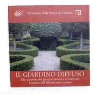 Ecomuseo Della Pietra Da Cantoni - Il Giardino Diffuso Monferrato - 1^ Ed. 2009 - Other