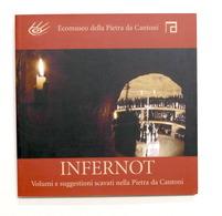 Ecomuseo Pietra Da Cantoni - Infernot - Volumi E Suggestioni - 1^ Ed. 2008 - Libros, Revistas, Cómics