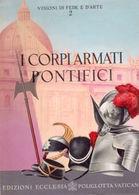 Militaria Uniformi - G. Imbrighi - I Corpi Armati Pontifici - 1^ Ed. 1953 - Libros, Revistas, Cómics