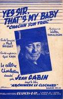 PARTITION JEAN GABIN - YES SIR THAT'S'MY BABY ( CHACUN SON TRUC ) DU FILM ARCHIMEDE LE CLOCHARD - 1955 - BON ETAT - - Música & Instrumentos