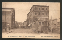 RIVE DE GIER (Loire) -- Rue Sadi Carnot -- Beau Plan De TRAMWAY - TRAIN - TRAMWAY - Pub Chocolat  PUPIER - Rive De Gier
