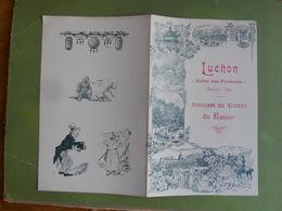 PROGRAMME DES  CONCERT A GRAND ORCHESTRE DU CASINO DE LUCHON SAISON 1899 JEUDI 24 AOUT BON ETAT - Programmes