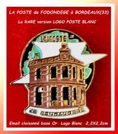 SUPER PIN'S POSTE : BORDEAUX (33) La POSTE Rue De FONDAUDEGE RARE Version Flamme BLANCHE, émail Or 2,2X2,2cm - Correo