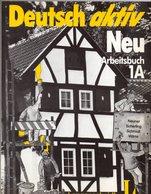 Deutsch Aktiv Neu 1A     Ein Lehrwerk Für Erwachsene Arbeitsbuch - Schulbücher