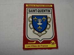 Carte Double Blason écusson Adhésif Autocollant Sticker Saint Quentin (Aisne) Adesivi Stemma Aufkleber Wappen - Obj. 'Souvenir De'