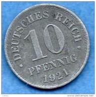 R13/ GERMANY EMPIRE  10 PFENNIG 1921 KM#26  Zinc - [ 2] 1871-1918 : German Empire
