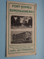 FONT-ROMEU Et SUPERBAGNERES ( Pyrénées ) R.C. Seine : 72441 / C.S. N° 278 Mai 1928 - Imp. Baudelot ( Voir Photo ) ! - Toeristische Brochures