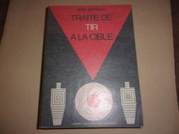 Armes - René Amitrano - Traité De Tir à La Cible - Ed Crepin-Leblond 1970 - 312 Pp - Caccia/Pesca