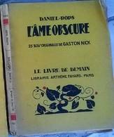 L'Ame Obscure De Daniel-Rops Avec 25 Bois Originaux De Gaston Nick Le Livre De Demain 1941 - Other