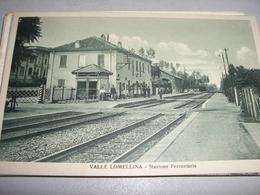 CARTOLINA VALLE LOMELLINA -STAZIONE FERROVIARIA - Stazioni Senza Treni