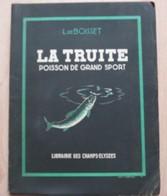 Pêche - La Truite Poisson De Grand Sport - L.de Boisset 1942 - Chasse/Pêche