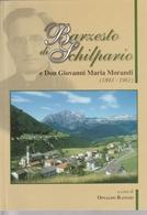 # Barzesto Di Schilpario E Don Giovanni Maria Morandi - Edito Nel 2010 - Religion