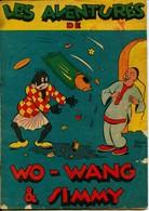 B.D.  ANCIENNE -  LES AVENTURES DE  WO - WANG  &  SIMMY  - Par Frans PIET  - René Touret 1941  -  Enfantina - Other Authors