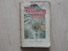 Pêche - Le Pêcheur à La Mouche Artificielle - Ch De Massas 1922 - Fischen + Jagen