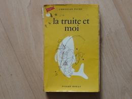 Pêche - La Truite Et Moi - Christian Plume 1958 - Fischen + Jagen