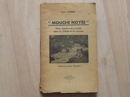 Pêche - Mouche Noyée Par Louis Carrère 1942 - Pêche Sportive De La Truite - Fischen + Jagen
