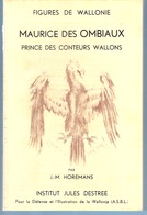 Maurice Des Ombiaux (Beauraing 1868-Paris 1943-vécu à Thuin)-Prince Des Conteurs Wallons-Monographie-Inst.J.Destrée 1968 - Belgium