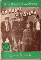 Un Homme A Disparu Par Serge Alkine - Mon Roman D'aventures N°431 - Ferenczi
