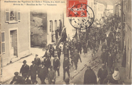 Manifestation Des Vignerons De L'aube A Troyes, Le 9 Avril 1911, Arrivee Du Bataillon De Fer A Vendeuvre - Troyes