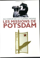Les Missions De Postdam - Au Cœur De La Guerre Froide - AMMFL - Documenten