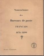 NOMENCLATURE DES BUREAUX DE POSTE FRANCAIS 1876 - 1899 DE LAVARACK - CAT. BROCHÉ 238 PAGES DE 1967 (ref CAT26) - Philatelistische Wörterbücher