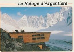 19 / 8 / 218. -  REFUGE  D' ARGENTIÈRE   ( 73 ).  C P M - Frankreich