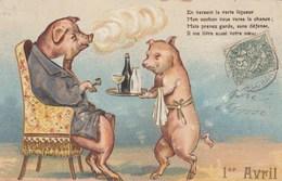 CPA Gaufrée Animal Humanisé Position Humaine Cochon Porc Pig Verte Liqueur Absinthe ?  1er Avril Embossed (2 Scans) - Pigs