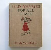 Old Rhymes For All Times / Cicely Mary Barker. - London, Glasgow : Blackie & Son, S.d. [1928] Enfantina Livres Illustrés - Kinder