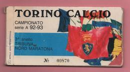 Abbonamento Con Biglietti D'ingresso Torino Calcio Campionato Serie A 92-93 - Biglietti D'ingresso