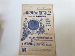Partition - LA LEGENDE DES FLOTS BLEUS - Raoul LE PELTIER / CHRISTINE Et DALBRET - Tampon ORGERET LYON CHANSONS - Partituren