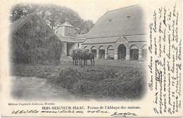 Bois-Seigneur-Isaac NA13: Ferme De L'Abbaye Des Moines 1904 - Eigenbrakel