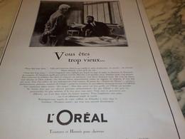 ANCIENNE PUBLICITE  VOUS ETES TROP VIEUX  L OREAL 1922 - Perfume & Beauty
