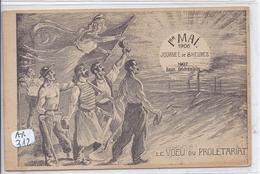 SYNDICATS- LE VOEU DU PROLETARIAT- 1 MAI 1906 JOURNEE DE 8 HEURES- 1907 REPOS HEBDOMADAIRE - Gewerkschaften