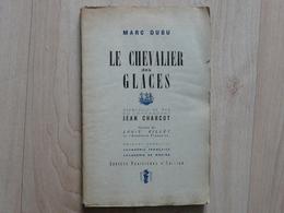 Marc Dubu - Le Chevalier Des Glaces - Aventures Du Commandant Charcot - 1943 - Abenteuer