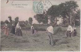 LA VIE AUX CHAMPS. La Fenaison - Agriculture