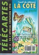 TELECARTES - LA COTE EN POCHE N° 6  - 1993 - Kataloge & CDs