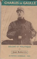 CHARLES DE GAULLE SOLDAT ET PLITIQUE PAR JEAN AUBURTIN  76 PAGES - Historische Documenten