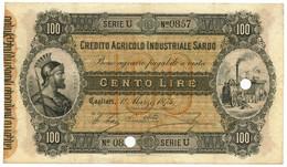 100 LIRE CREDITO AGRICOLO INDUSTRIALE SARDO DUE FORI DI ANNULLO 01/03/1874 SPL- - Altri