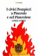 Vigili Fuoco I Civici Pompieri A Pinerolo E Nel Pinerolese 1821-1935 - Ed. 1991 - Books, Magazines, Comics