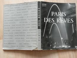 Paris Des Rêves - Photographies Par Izis Bidermanas 1950 - Tourismus