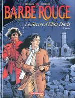 Barbe-Rouge T 35 Le Secret D'Elisa Davis - 2  RARE EO TBE DARGAUD  06/2004  Perrissin Bourgne  (BI1) - Barbe-Rouge
