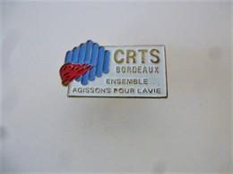 PINS CRTS BORDEAUX ENSEMBLE AGISSONS POUR LA VIE / Base Dorée / 33NAT - Associations