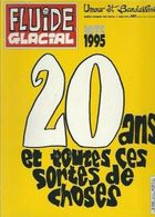 Fluide Glacial 20 Ans Et Toutes Ces Sortes De Choses 1975 1995 - Fluide Glacial