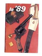 Militaria L. Salvatici - La '89 - Rivoltella - Origini Modelli Meccanica - 1988 - Documentos