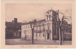 83. LES ARCS-SUR-ARGENS. L'Hôtel De Ville. 7596 - Les Arcs