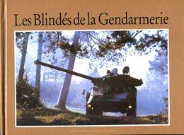 Les Blindés De La Gendarmerie Livre Guillaume Tavera Montbazet Chars - Libri