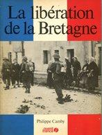 La Libération De La Bretagne Philippe Camby Ouest France 1944 1945 Livre 1980 - Libri