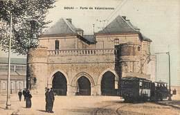 59 - Douai - Porte De Valenciennes (animée, Colorisée Tram Tramway Edition D D 1908) - Douai